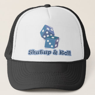 Shut up and Roll Trucker Hat