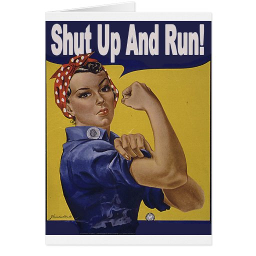 Shut up and RUN!!! Greeting Cards