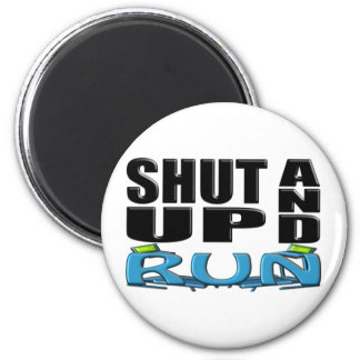 SHUT UP AND RUN (Treadmill) 6 Cm Round Magnet