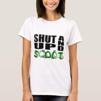 SHUT UP AND SCOOT T-Shirt