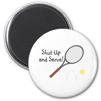 Shut Up And Serve 2 6 Cm Round Magnet