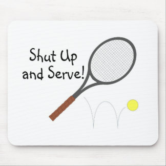 Shut Up And Serve Tennis 2 Mouse Pad