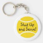 Shut Up And Serve Tennis Key Ring