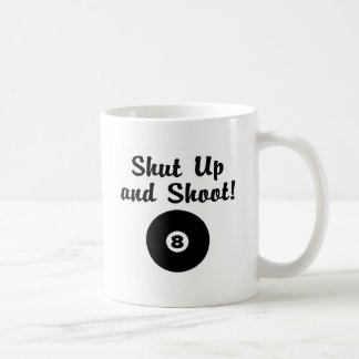 Shut Up And Shoot Coffee Mugs
