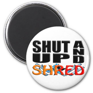 SHUT UP AND SHRED (Snow Skiing) 6 Cm Round Magnet