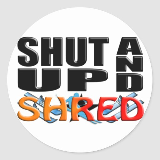 SHUT UP AND SHRED (Snow Skiing) Sticker