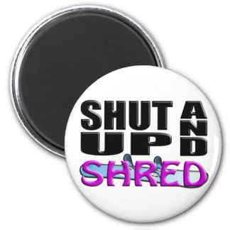 SHUT UP AND SHRED (Snowboarding) 6 Cm Round Magnet