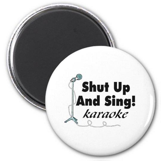 Shut Up And Sing 6 Cm Round Magnet