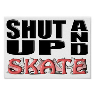 SHUT UP AND SKATE (Figure) Poster