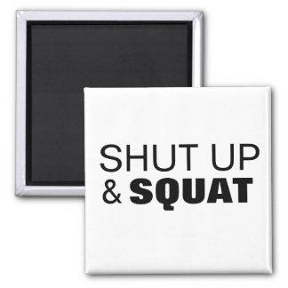 Shut up and squat workout motivation square magnet