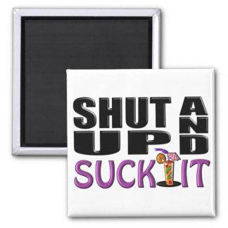 SHUT UP AND SUCK IT (Drink) Refrigerator Magnet