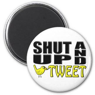 SHUT UP AND TWEET (Birdie) Magnets
