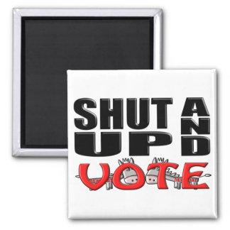 SHUT UP AND VOTE (Democrat) Square Magnet