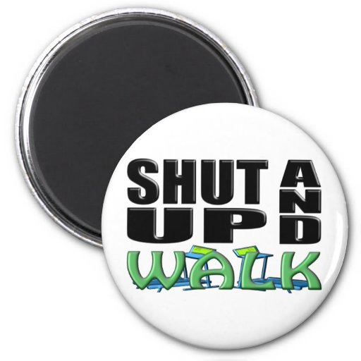 SHUT UP AND WALK (Treadmill) Magnets