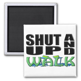 SHUT UP AND WALK (Treadmill) Square Magnet