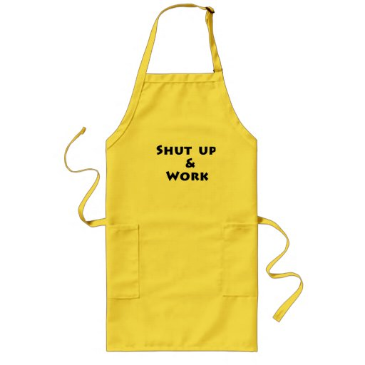 Shut Up and Work Apron