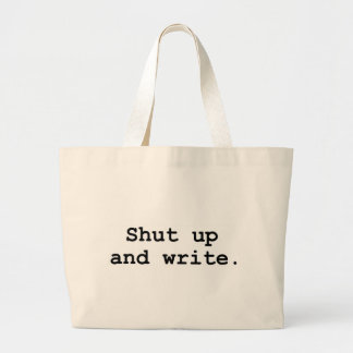 Shut up and write large tote bag