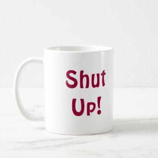 Shut Up! Basic White Mug