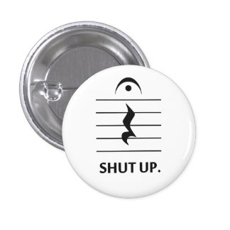 Shut Up by Music Notation 3 Cm Round Badge