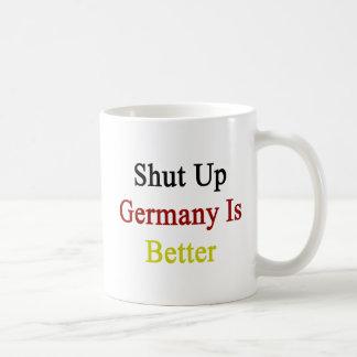 Shut Up Germany Is Better Basic White Mug
