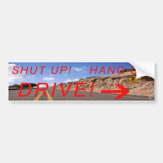 Shut Up! Hang Up! Drive! Car Bumper Sticker