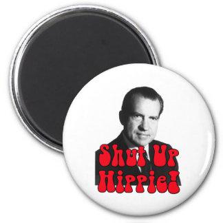 Shut Up Hippie -- Richard Nixon Magnet