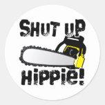 Shut Up Hippie! Round Sticker