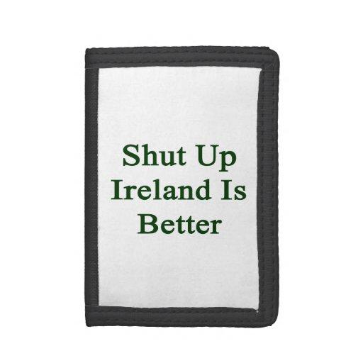 Shut Up Ireland Is Better Wallet