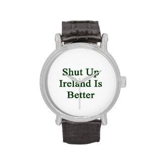 Shut Up Ireland Is Better Watches