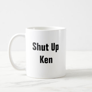 Shut Up Ken Basic White Mug