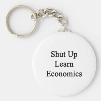 Shut Up Learn Economics Basic Round Button Key Ring