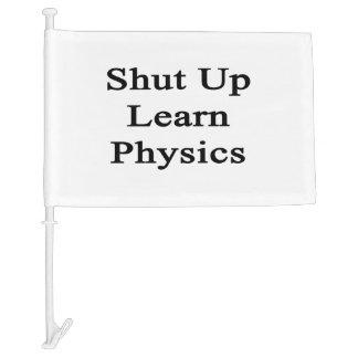 Shut Up Learn Physics Car Flag