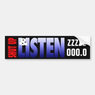 Shut Up Listen Bumper Sticker
