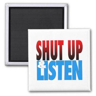 Shut Up & Listen Refrigerator Magnet