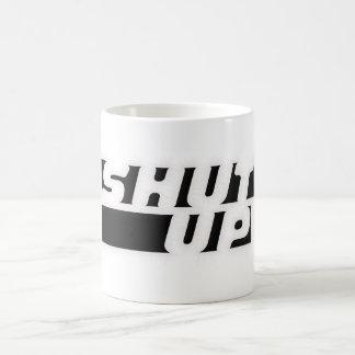 Shut up basic white mug
