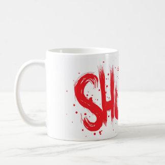 SHUT UP! COFFEE MUG