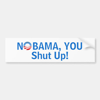 Shut UP NoBAMA Bumper Stickers