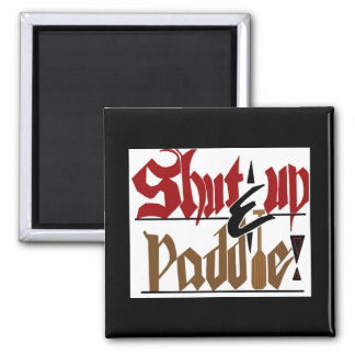 Shut up & paddle magnet