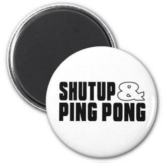 Shut up & PING PONG 6 Cm Round Magnet