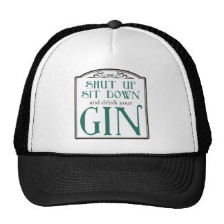 Shut Up, Sit Down, and Drink Your Gin Cap