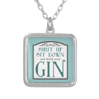 Shut Up, Sit Down, and Drink Your Gin Square Pendant Necklace
