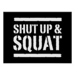 Shut Up & Squat Poster