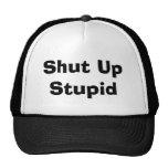 Shut Up Stupid