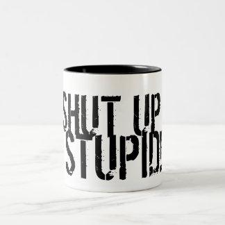 SHUT UP, STUPID! Two-Tone MUG