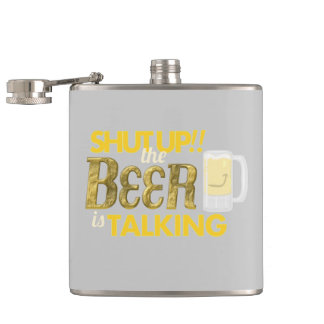 """Shut Up! the Beer is Talking"" Vinyl Wrapped Flask"