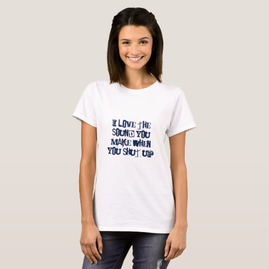 Shut Up - time for silence T-Shirt