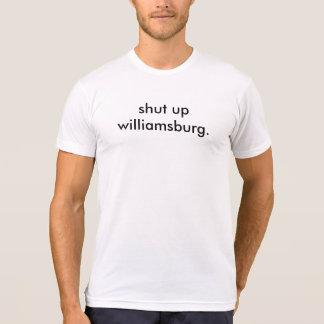 shut up williamsburg - men's t T-Shirt