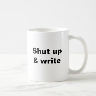Shut up & write @writingmafia basic white mug