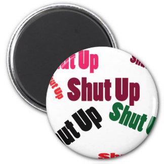 shutup 6 cm round magnet