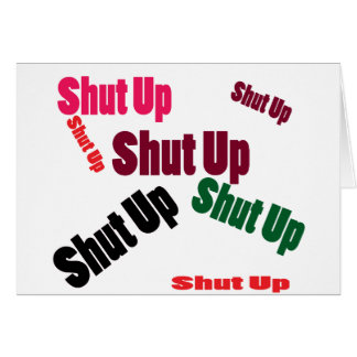 shutup greeting cards